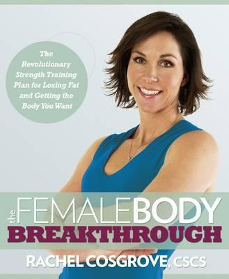 The Female Body Breakthrough by Rachel Cosgrove image