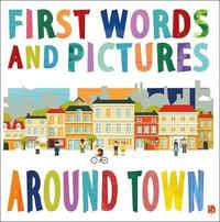 First Words & Pictures: Around Town by Margot Channing image