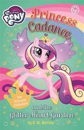 My Little Pony: Princess Cadance and the Glitter Heart Garden by G M Berrow