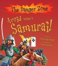 Avoid Being A Samurai! by Fiona MacDonald