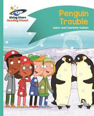 Reading Planet - Penguin Trouble - Turquoise: Comet Street Kids by Adam Guillain image