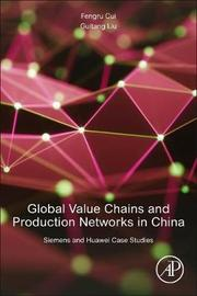 Global Value Chains and Production Networks in China by Cui Fengru