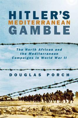 Hitler's Mediterranean Gamble by Douglas Porch image