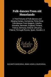 Folk-Dances from Old Homelands by Elizabeth Burchenal