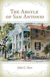 The Argyle of San Antonio by John Kerr
