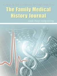 The Family Medical History Journal by Linda Cheryl Conley-McCray image