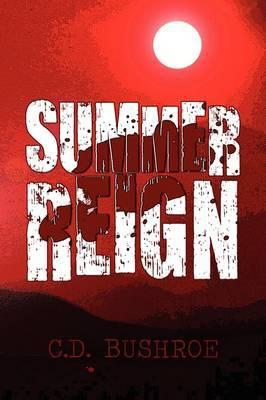 Summer Reign by C. D. Bushroe image