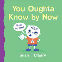 You Oughta Know by Now by Brian P Cleary image