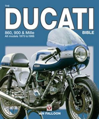 The Ducati 860, 900 and Mille Bible by Ian Falloon