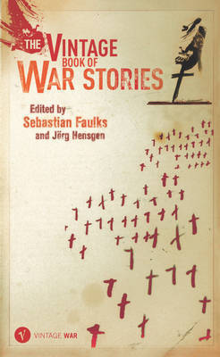 War Stories by Sebastian Faulks