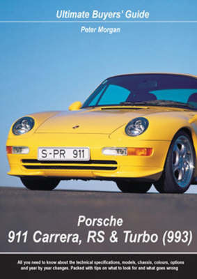 Porsche 911 Carrera, RS and Turbo (993) by Peter Morgan