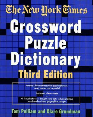 The New York Times Crossword Puzzle Dictionary by Tom Pulliam