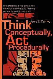 Think Conceptually, ACT Procedurally: Understanding the Difference Between Thinking and Learning Concepts and Procedures by Jerry E. Carney image