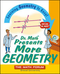 Dr.Math Presents More Geometry by The Math Forum