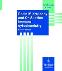 Resin Microscopy and On-Section Immunocytochemistry by Geoffrey R. Newman