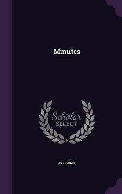 Minutes by Jw Parker