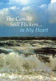 The Candle Still Flickers... in My Heart by Edy Elfring