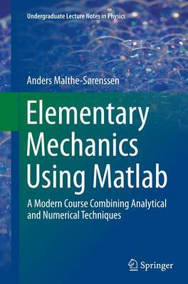 Elementary Mechanics Using Matlab by Anders Malthe-Sorenssen