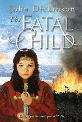 The Fatal Child by John Dickinson