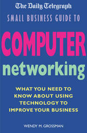 The Daily Telegraph Small Business Guide to Computer Networking by Wendy M. Grossman image