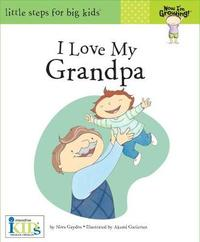 Now I'm Growing!: I Love My Grandpa by Nora Gaydos