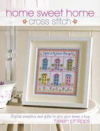 Home Sweet Home Cross Stitch by Helen Philipps image
