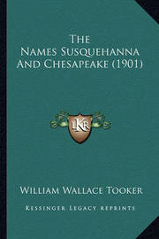 The Names Susquehanna and Chesapeake (1901) by William Wallace Tooker