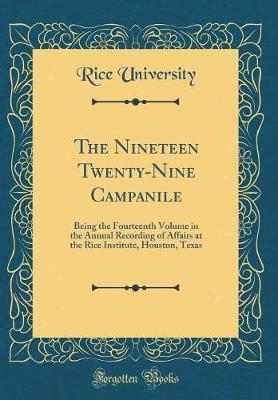 The Nineteen Twenty-Nine Campanile by Rice University