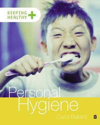 Keeping healthy: Personal Hygiene by Carol Ballard image