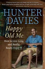 Happy Old Me by Hunter Davies