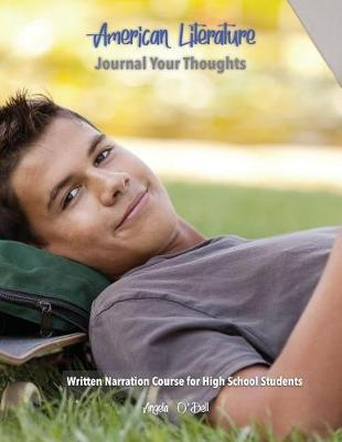American Literature Journal Your Thoughts Written Narration Course for High School Students by Angela O'Dell