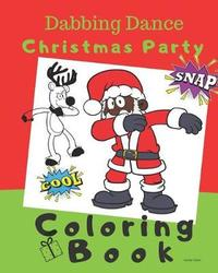 Dabbing Dance Christmas Party Coloring Book by Sandy Closs