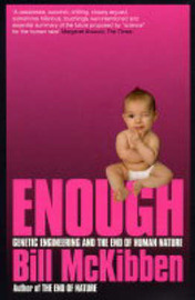 Enough by Bill McKibben
