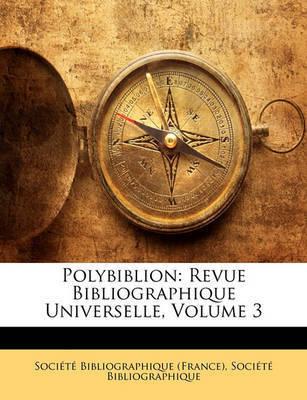 Polybiblion: Revue Bibliographique Universelle, Volume 3