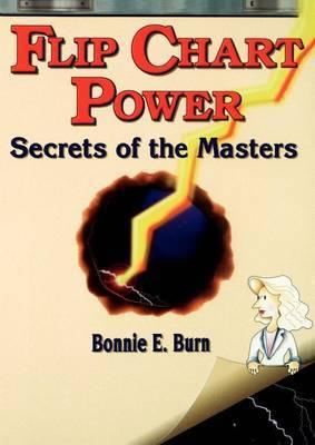 Flip Chart Power by Bonnie E. Burn