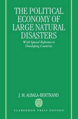 Political Economy of Large Natural Disasters by J.M.Albala- Bertrand image