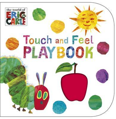 The Very Hungry Caterpillar: Touch and Feel Playbook by Eric Carle image