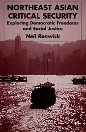 Northeast Asian Critical Security by Neil Renwick image