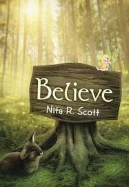 Believe by Nita R Scott