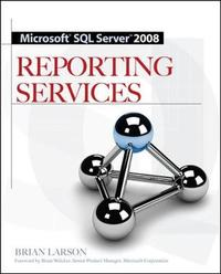 Microsoft SQL Server 2008 Reporting Services by Brian Larson