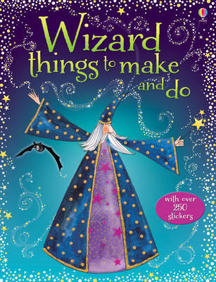 Wizard Things to Make and Do by Rebecca Gilpin image