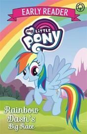 My Little Pony Early Reader: Rainbow Dash's Big Race! by My Little Pony