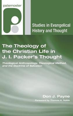The Theology of the Christian Life in J.I. Packer's Thought by Don J Payne image