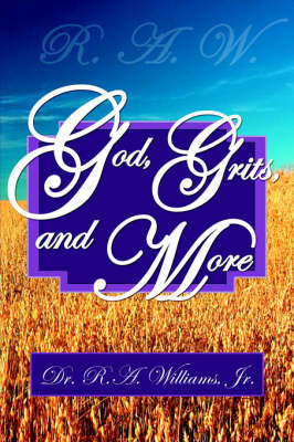 R.A.W.- God, Grits, and More by Dr. R.A., Williams Jr. image