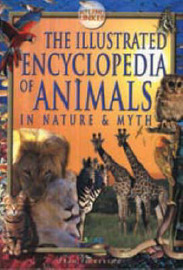 The Illustrated Encyclopedia of Animals: In Nature and Myth by Fran Pickering image