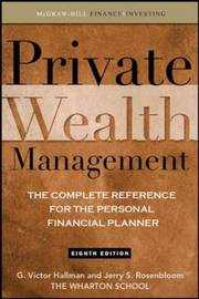 Private Wealth Management: The Complete Reference for the Personal Financial Planner by G.Victor Hallman image