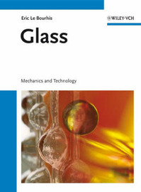 Glass: Mechanics and Technology by Eric Le Bourhis image