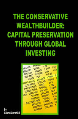 The Conservative Wealthbuilder: Capital Preservation Through Global Investing by Adam Starchild image