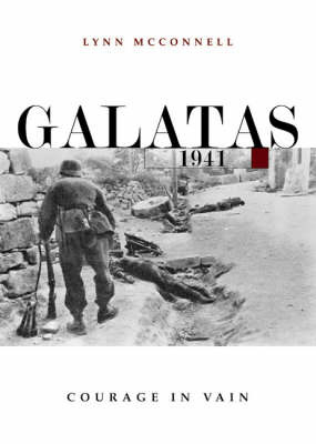 Galatas 1941: Courage in Vain by Lynn McConnell image