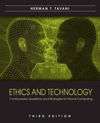 Ethics and Technology: Controversies, Questions, and Strategies for Ethical Computing by Herman T. Tavani image